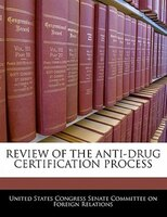 Review Of The Anti-drug Certification Process