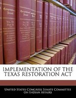 Implementation Of The Texas Restoration Act