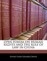 Open Forum On Human Rights And The Rule Of Law In China