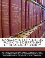 Management Challenges Facing The Department Of Homeland Security
