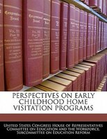 Perspectives On Early Childhood Home Visitation Programs