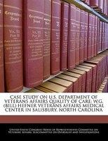 Case Study On U.s. Department Of Veterans Affairs Quality Of Care: W.g. (bill) Hefner Veterans Affairs Medical Center In Salisbury