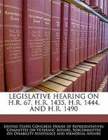 Legislative Hearing On H.r. 67, H.r. 1435, H.r. 1444, And H.r. 1490