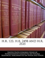 H.r. 123, H.r. 2498 And H.r. 2535