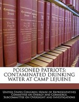 Poisoned Patriots: Contaminated Drinking Water At Camp Lejuene