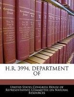 H.r. 3994, Department Of