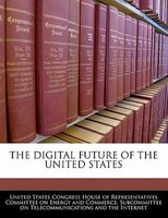 The Digital Future Of The United States