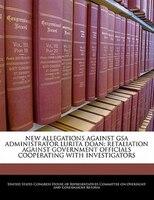 New Allegations Against Gsa Administrator Lurita Doan: Retaliation Against Government Officials Cooperating With Investigators