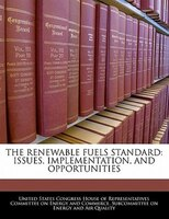 The Renewable Fuels Standard: Issues, Implementation, And Opportunities