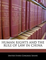 Human Rights And The Rule Of Law In China