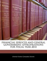 Financial Services And General Government Appropriations For Fiscal Year 2010