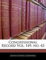 Congressional Record Vol. 149, No. 43