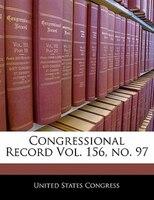 Congressional Record Vol. 156, No. 97