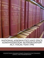 National Aeronautics And Space Administration Authorization Act, Fiscal Year 1996