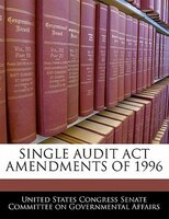 Single Audit Act Amendments Of 1996