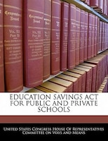 Education Savings Act For Public And Private Schools