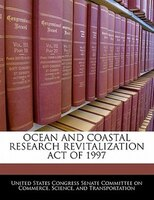 Ocean And Coastal Research Revitalization Act Of 1997