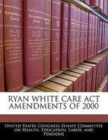 Ryan White Care Act Amendments Of 2000