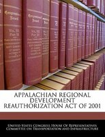 Appalachian Regional Development Reauthorization Act Of 2001