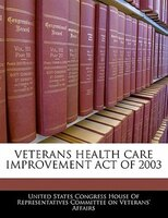 Veterans Health Care Improvement Act Of 2003