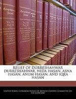 Relief Of Durreshahwar Durreshahwar, Nida Hasan, Asna Hasan, Anum Hasan, And Iqra Hasan