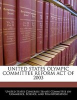 United States Olympic Committee Reform Act Of 2003