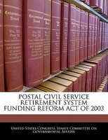 Postal Civil Service Retirement System Funding Reform Act Of 2003