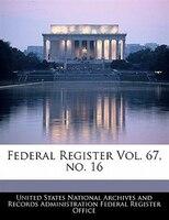 Federal Register Vol. 67, No. 16