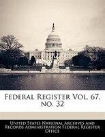 Federal Register Vol. 67, No. 32