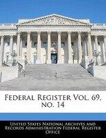 Federal Register Vol. 69, No. 14
