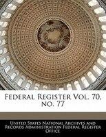Federal Register Vol. 70, No. 77