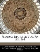 Federal Register Vol. 70, No. 164