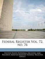 Federal Register Vol. 72, No. 76
