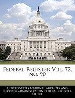Federal Register Vol. 72, No. 90