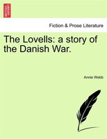 The Lovells: A Story Of The Danish War.