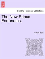 The New Prince Fortunatus. - William Black