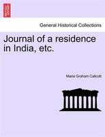 Journal Of A Residence In India, Etc. - Maria Graham Callcott