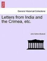 Letters From India And The Crimea, Etc. - John Ashton Bostock