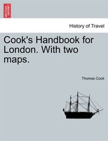 Cook's Handbook For London. With Two Maps. - Thomas Cook