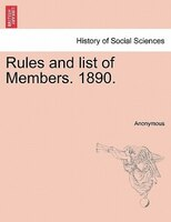 Rules And List Of Members. 1890.