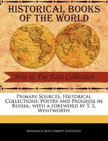 Primary Sources, Historical Collections: Poetry And Progress In Russia;, With A Foreword By T. S. Wentworth - Newmarch Rosa Harriet Jeaffreson