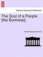 The Soul Of A People [the Burmese]. - Harold Fielding Patrick Hall