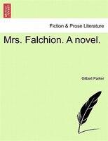 Mrs. Falchion. A Novel.