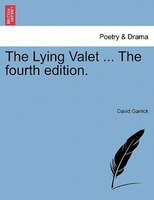 The Lying Valet ... The Fourth Edition.