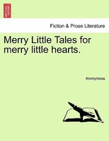 Merry Little Tales For Merry Little Hearts.