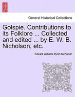 Golspie. Contributions To Its Folklore ... Collected And Edited ... By E. W. B. Nicholson, Etc.
