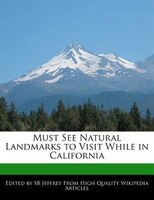 Must See Natural Landmarks To Visit While In California