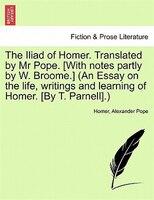 The Iliad of Homer, Translated by Mr. Pope, Volume II - Homer, Alexander Pope