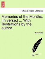 Memories Of The Months. [in Verse.] ... With Illustrations By The Author.