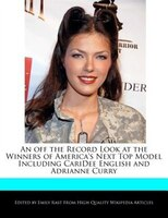 An Off The Record Look At The Winners Of America's Next Top Model Including Caridee English And Adrianne Curry